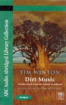 ABC Abridged Library Collection: Dirt Music - Cassette by Tim Winton