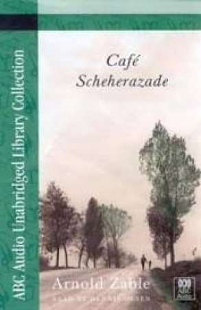 ABC Unabridged Library Collection: Cafe Scheherazade - Cassette by Arnold Zable