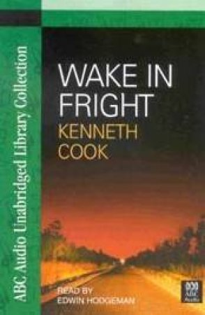 ABC Unabridged Library Collection: Wake In Fright - Cassette by Kenneth Cook