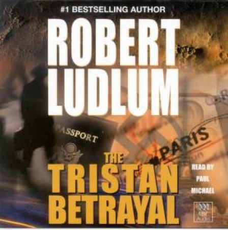 The Tristan Betrayal - Cassette by Robert Ludlum