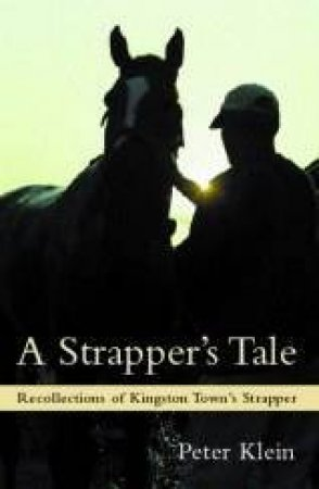 A Strapper's Tale by Peter Klein