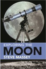 Exploring The Moon by Steve Massey