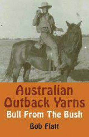 Australian Outback Yarns: Bull From The Bush