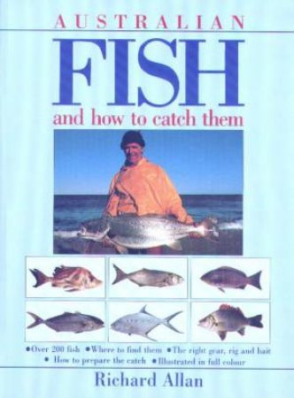 Australian Fish And How To Catch Them by Richard Allan - 9781741102222 -  QBD Books