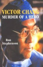 Victor Chang Murder Of A Hero