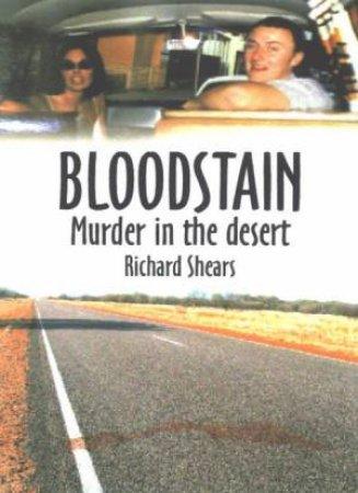 Bloodstain: Murder In The Desert by Richard Shears