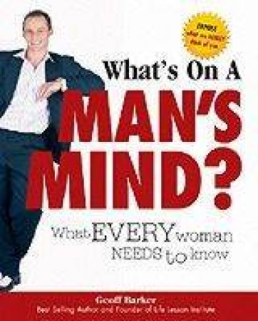 What's On A Man's Mind by Geoff Barker