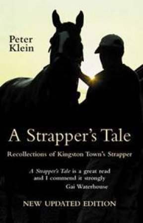Strapper's Tale: Recollections Of Kingston Town's Strapper by Peter Klein