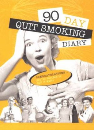 90 Day Quit Smoking Diary by Various