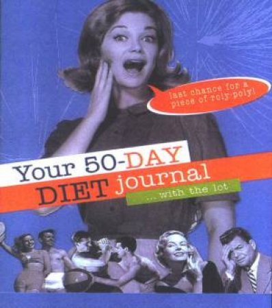 Your 50 Day Diet Journal by Belinda Gersbach