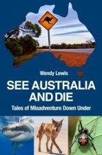 See Australia And Die Tales Of Misadventure Down Under