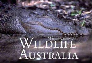 Wildlife Australia by Murray Unkovich