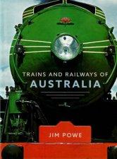 Trains and Railways of Australia by Jim Powe