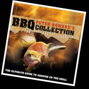 Peter Howard's Barbecue Collection by Peter Howard
