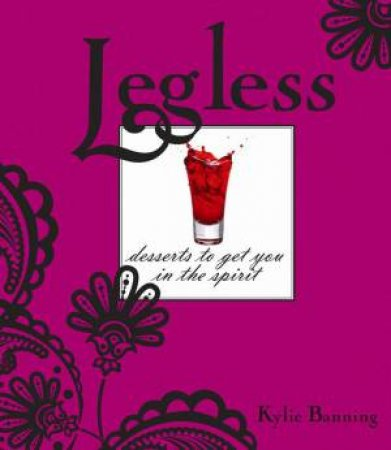 Legless: Desserts To Get You In The Spirit