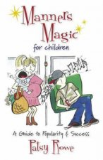 Manners Magic for the Young A Guide to Popularity and Success