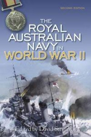 The Royal Australian Navy In WW2 by David Stevens