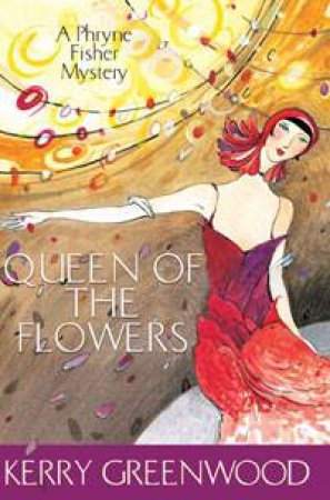 A Phryne Fisher Mystery: Queen Of The Flowers