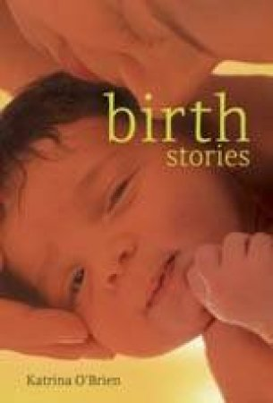 Birth Stories by Katrina O'Brien