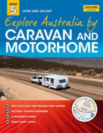 Explore Australia by Caravan and Motorhome - 5th Edition