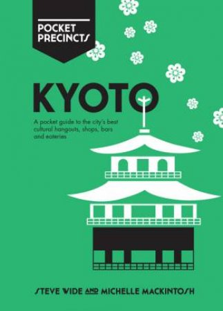 Kyoto Pocket Precincts by Steve Wide & Michelle Mackintosh