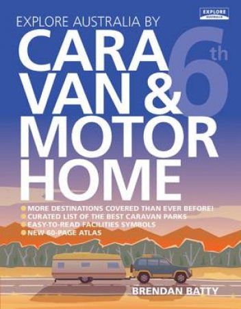 Explore Australia by Caravan & Motorhome 6th Ed