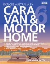 Explore Australia by Caravan  Motorhome 6th Ed