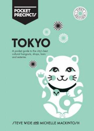 Tokyo Pocket Precincts by Michelle Mackintosh & Steve Wide