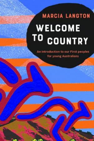 Marcia Langton: Welcome To Country Schools Edition by Marcia Langton