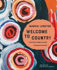 Marcia Langton Welcome To Country A Travel Guide To Indigenous Australia 2nd Ed