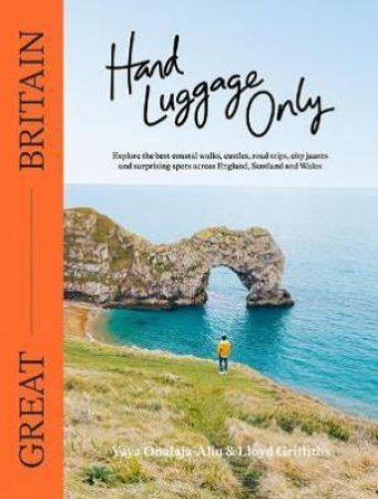 Hand Luggage Only: Great Britain by Yaya Onalaja-Aliu & Lloyd Griffiths