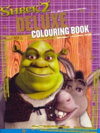 Shrek 2 Deluxe Colouring Book by Various