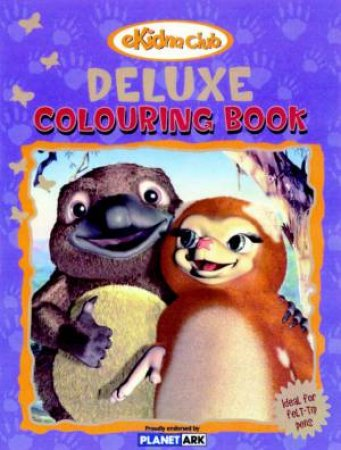 Ekidna Club: Deluxe Colouring Book by Unknown