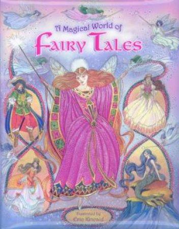 A Magical World Of Fairy Tales by Eric Kincaid