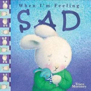 When I'm Feeling: Sad