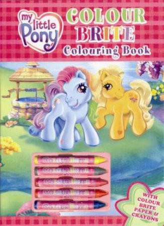 My Little Pony: Colour Brite Colouring Book by Unknown