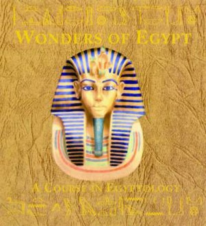 Wonders Of Egypt: A Course In Egyptology by Emily Sands