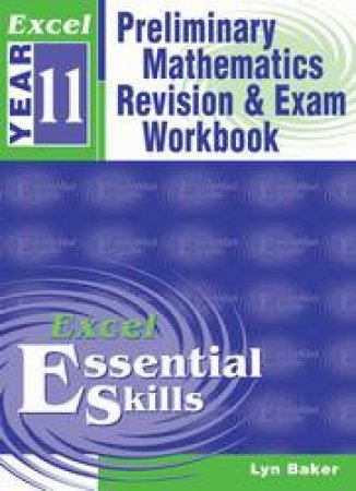 Excel Essential Skills: Preliminary Mathematics Revision and Exam Workbook Year 11
