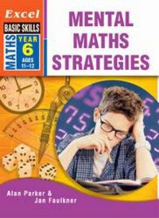 Excel Basic Skills: Mental Maths Strategies Year 6 by Alan Parker