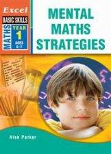 Excel Basic Skills: Mental Maths Strategies Year 1 by Alan Parker