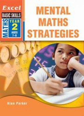 Excel Basic Skills: Mental Maths Strategies Year 2 by Alan Parker