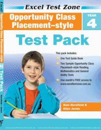 Excel Test Zone: Opportunity Class Placement: Year 4 Test Pack by Alan Horsfield & Allyn Jones