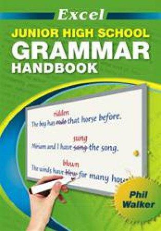 Excel Junior High School Grammar Handbook by Phil Walker