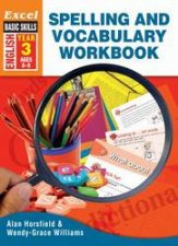 Excel Advanced Skills - Spelling and Vocabulary Workbook Year 3 by Alan Horsfield & Wendy-Grace Williams