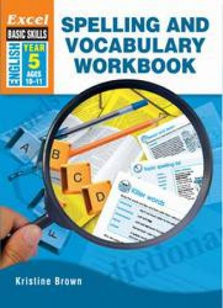 Excel Advanced Skills - Spelling and Vocabulary Workbook Year 5 by Kristine Brown
