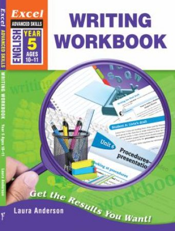 Excel Advanced Skills - Writing Workbook Year 5 by Laura Anderson