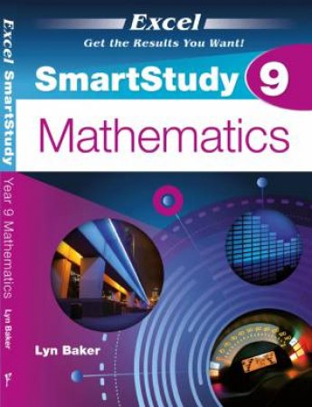 Excel SmartStudy: Mathematics Year 9 by Lyn Baker