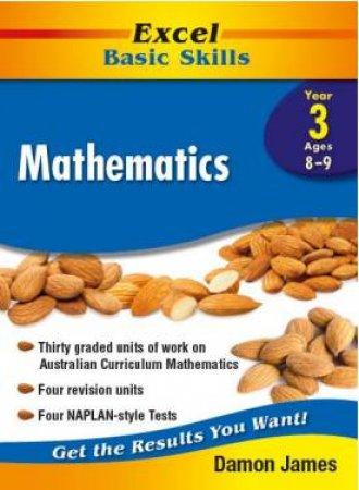 Excel Basic Skills: Mathematics Year 3 by Damon James