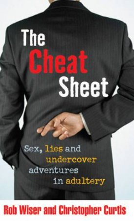The Cheat Sheet by Rob Wiser & Christopher Curtis