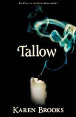 Tallow by Karen Brooks